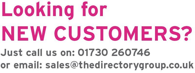 Looking for new customers? Just call 01730 260746 or email sales@thedirectorygroup.co.uk